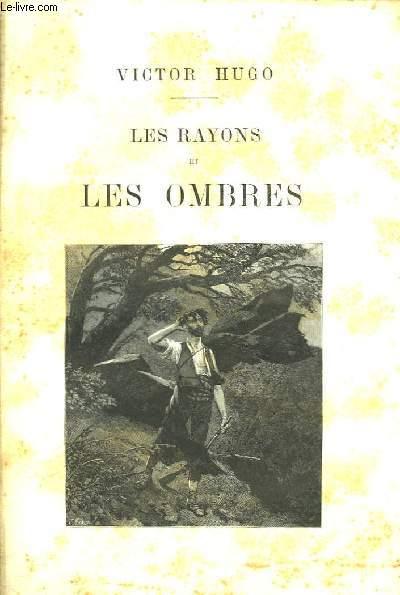 Oeuvres Poétiques. Tome 2 : Les Rayons et les Ombres - Les chansons des rues et des bois.