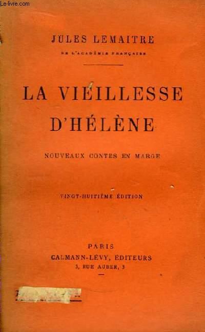 La vieillesse d'Hélène.