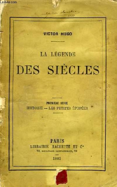 La Légende des Siècles. 1ère série : Histoire - Les petites épopées.