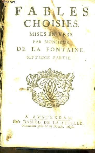 Fables choisies, mises en vers par Monsieur de la Fontaine. 7ème et 8ème parties, en un seul volume.