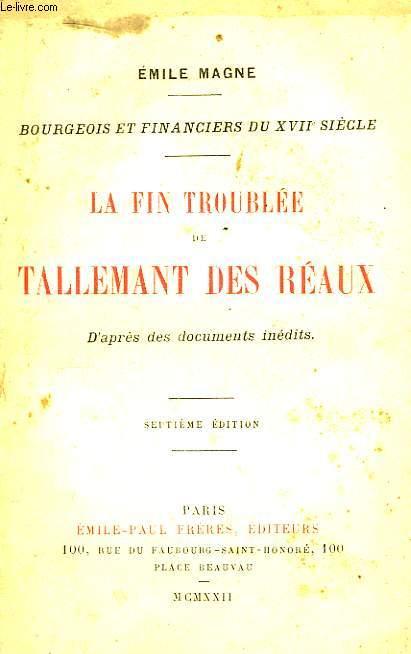 La fin troublée de Tallemant des Réaux.