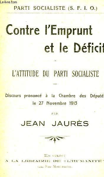 Contre l'Emprunt et le Déficit. L'Attitude du Parti Socialiste.