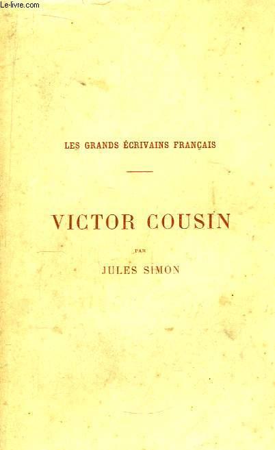 Victor Cousin. Les Grands Ecrivains Français.