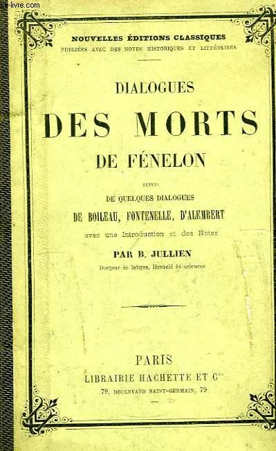 Dialogues des Morts, suivis de quelques dialogues de Boileau, Fontenelle, d'Alembert.