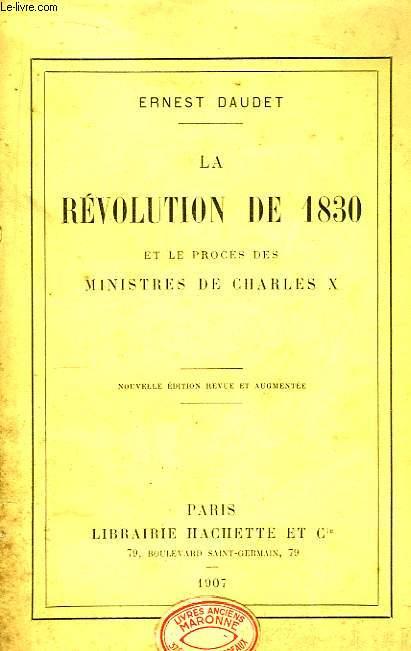 La Révolution de 1830 et le procès des Ministres de Charles X.