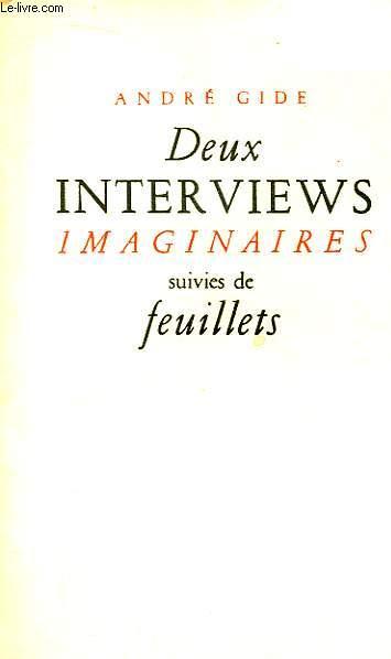 Deux interviews imaginaires suivies de feuillets.