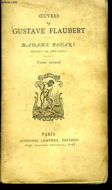 Oeuvres de Gustave Flaubert. Madame Bovary, moeurs de Province. TOME 2nd