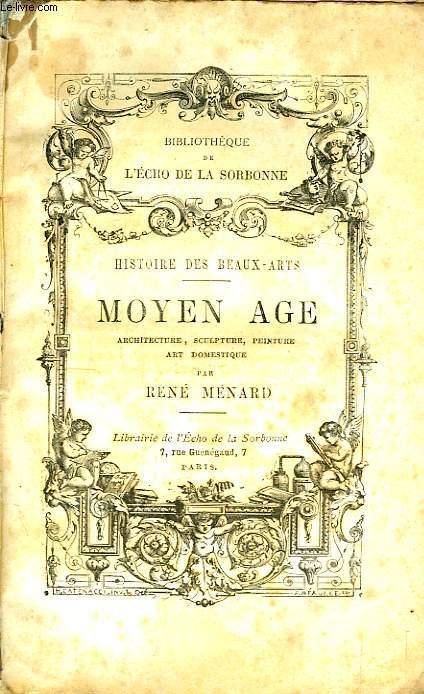 Art au Moyen Âge. Histoire des Beaux-Arts.