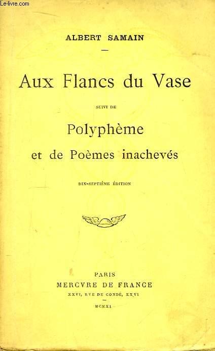 Aux Flancs du Vase, suivi de Polyphème et de Poèmes inachevés.