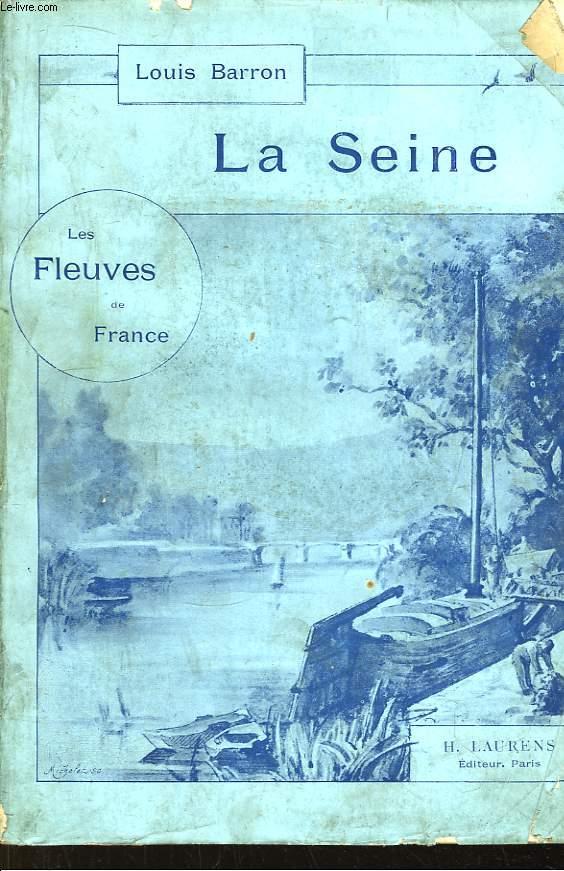 La Seine. Les fleuves de France