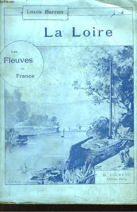 La Loire. Les fleuves de France.