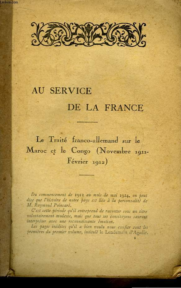 Au Service de la France. Le Traité franco-allemand sur le Maroc et le Congo -Novembre 1911 - Février 1912) - Les accords balkaniques.