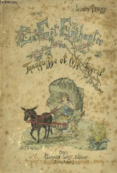 La Forêt Enchantée ou Tranquille et Vif-Argent.