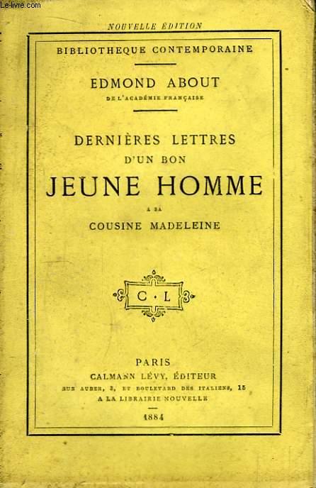 Dernières lettres d'un bon Jeune Homme à sa Cousine Madeleine.