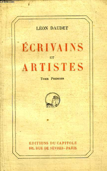 Ecrivains et Artistes. TOME 1er