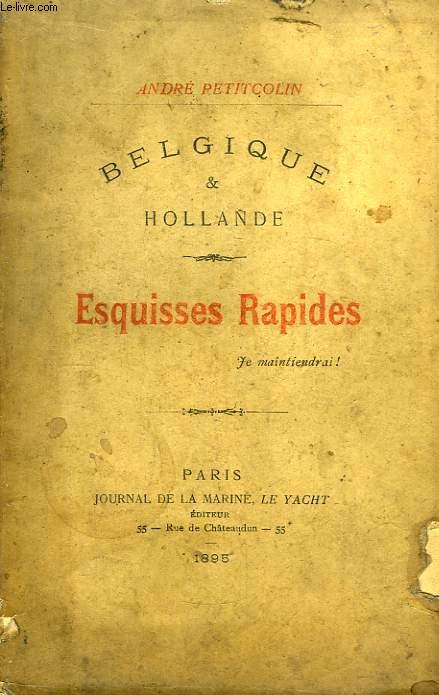 Belgique & Hollande. Esquisses Rapides.