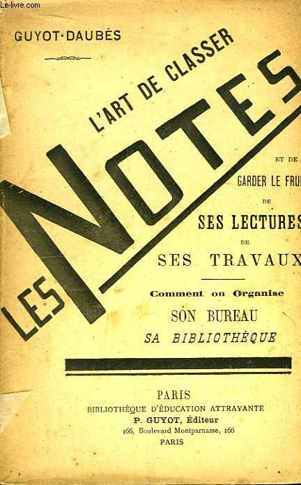 L'Art de classer les Notes et de garder le fruit de ses lectures de ses travaux.