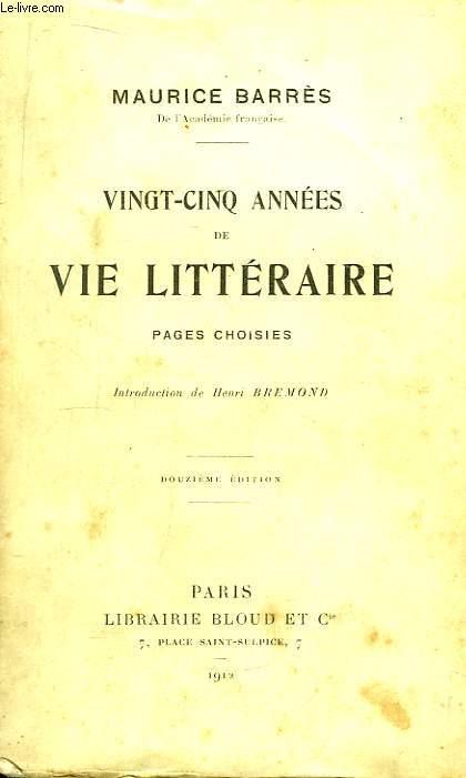 Vingt-cinq années de Vie Littéraire. Pages choisies.
