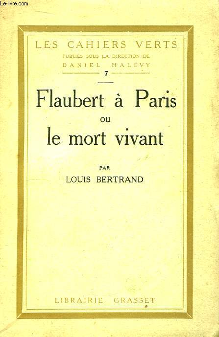 Flaubert à Paris ou le mort vivant.