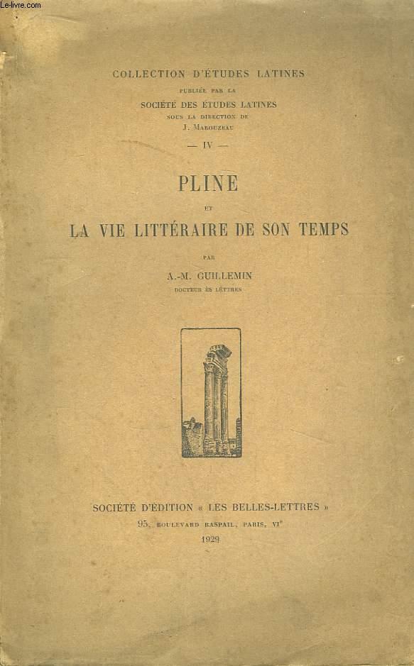Pline et la Vie Littéraire de son Temps.