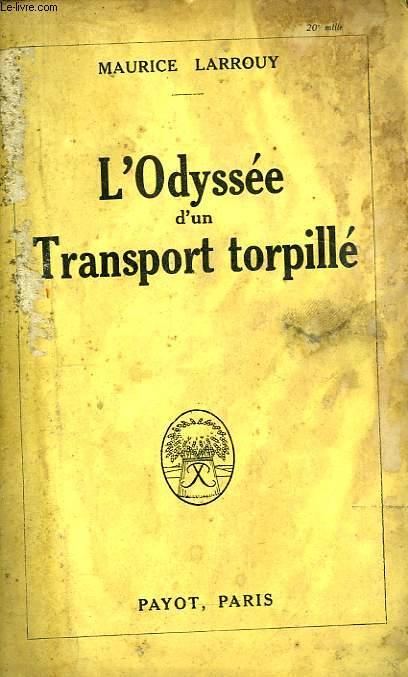 L'Odyssée d'un Transport torpillé.