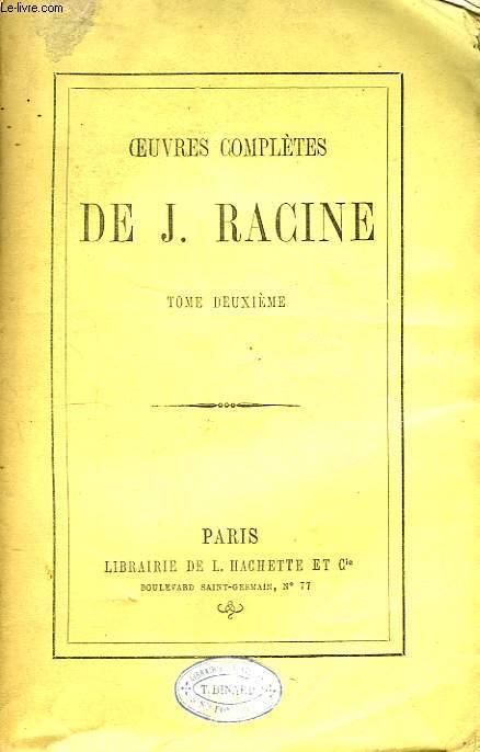 Oeuvres Complètes de J. Racine. TOME II : Phèdre, Esther, Athalie.