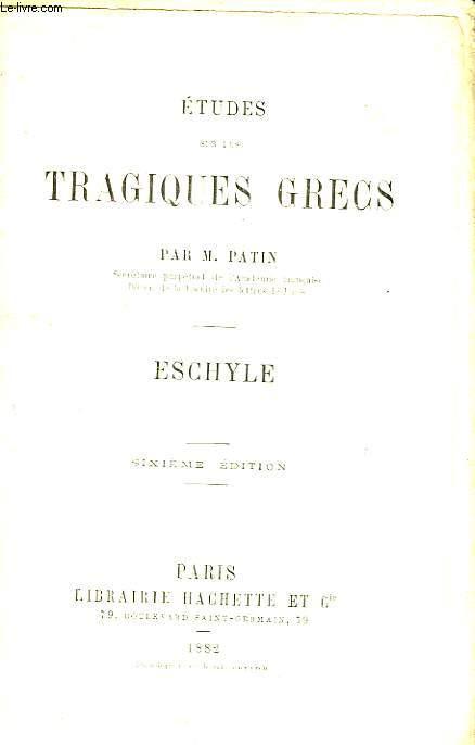 Etudes sur les Tragiques Grecs. Eschyle.