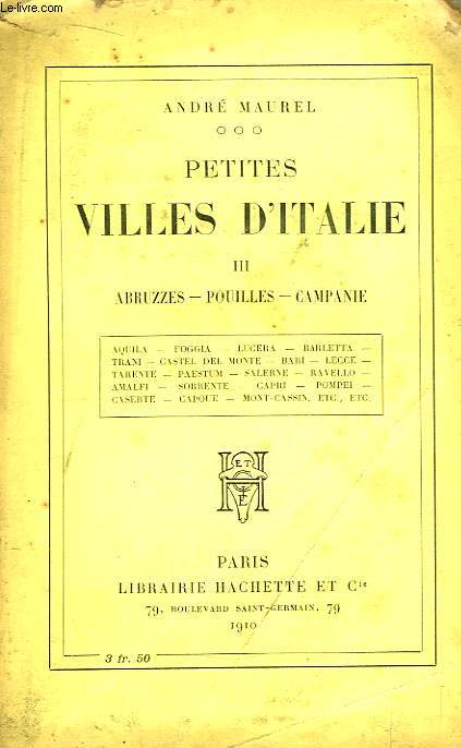 Petites Villes d'Italie. TOME III : Abruzzes, Pouilles, Campanie.