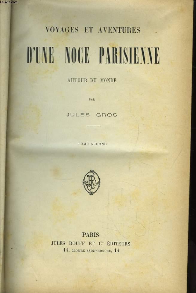 Voyages et Aventures d'une Noce Parisienne autour du monde. TOME 2nd