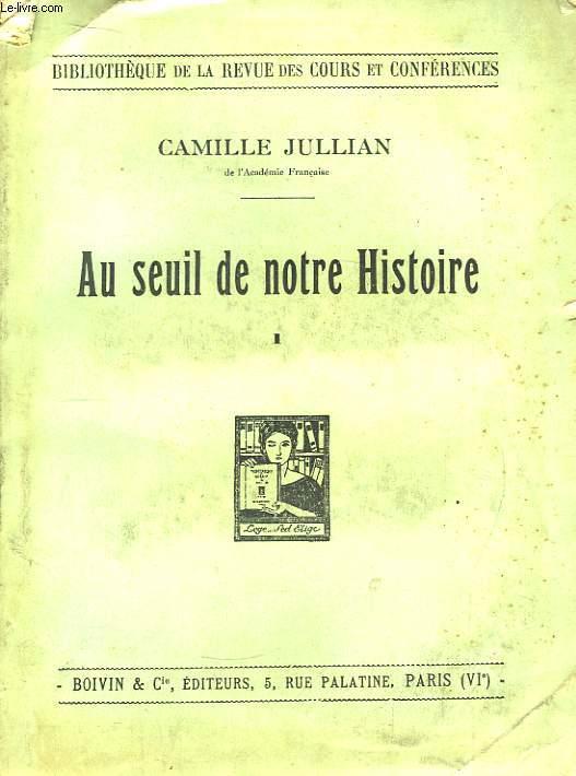 Au seuil de notre Histoire. TOME 1 : 1905 - 1914