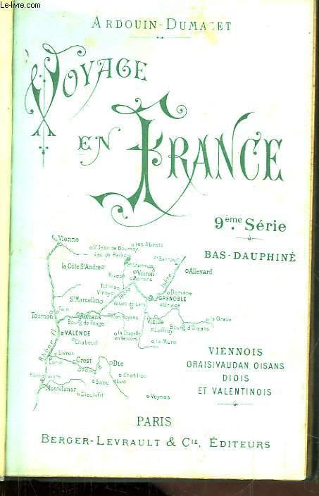 Voyage en France. 9ème série : Bas-Dauphiné, Viennois, Graisivaudan, Oisans, Diois et Velentinois.