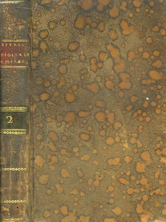 Lettres originales de Mirabeau, écrites du Donjon de Vincennes pendant les années 1777, 78, 79 et 80. TOME 2nd