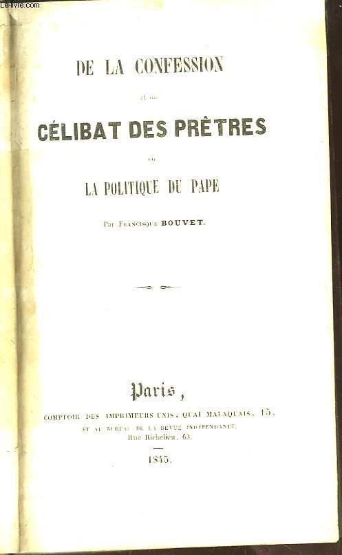 De la Confession et du Célibat des Prêtres ou La Politique du Pape.