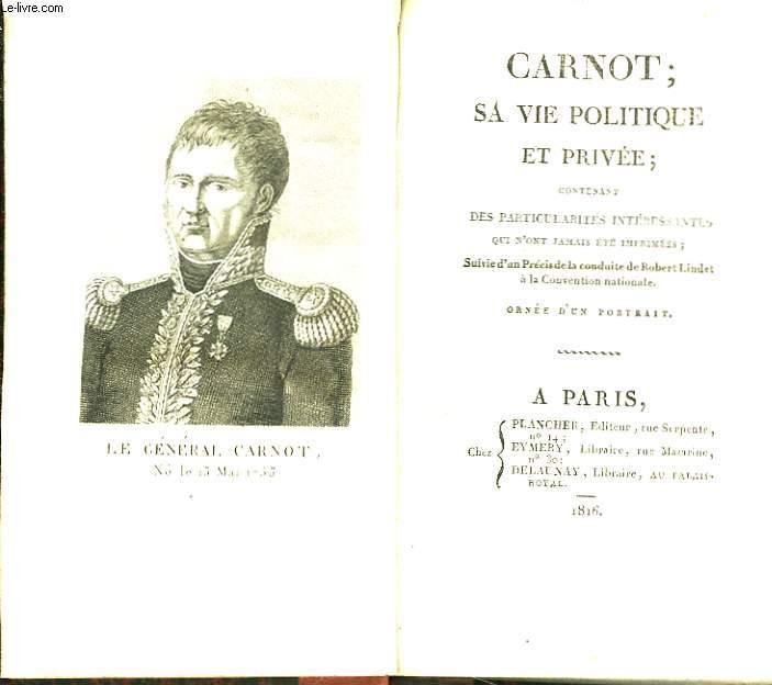 Carnot, sa vie politique et privée.