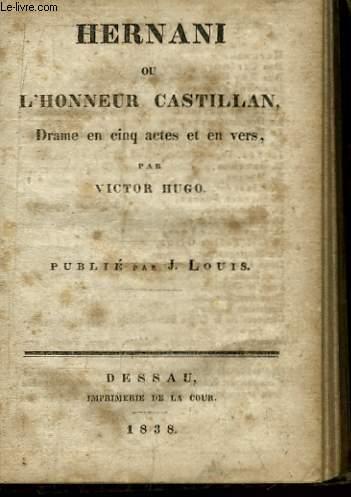 Hernani ou l'Honneur Castillan.