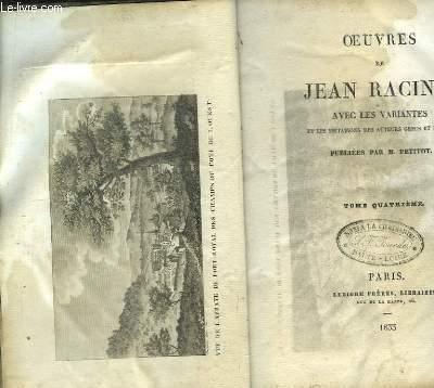 Oeuvres de Jean Racine, avec les variantes et les imitations des auteurs grecs et latins, publiés par M. Petitot. Tome 4