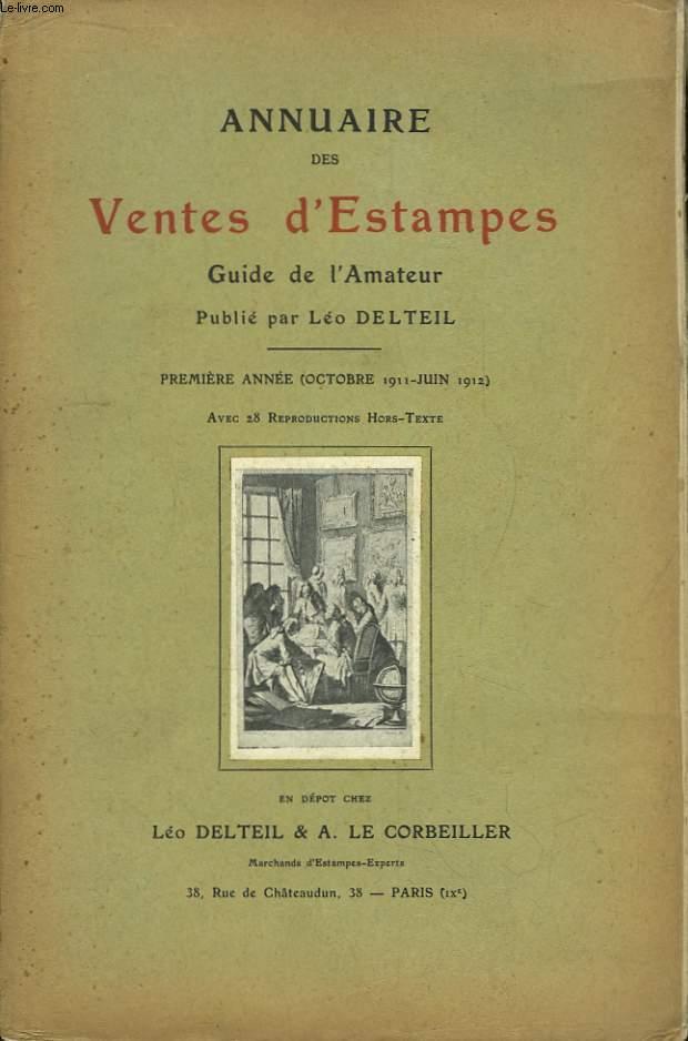 Annuaire des Ventes d'Estampes. Guide de l'Amateur. 1ère année : Octobre 1911 - Juin 1912