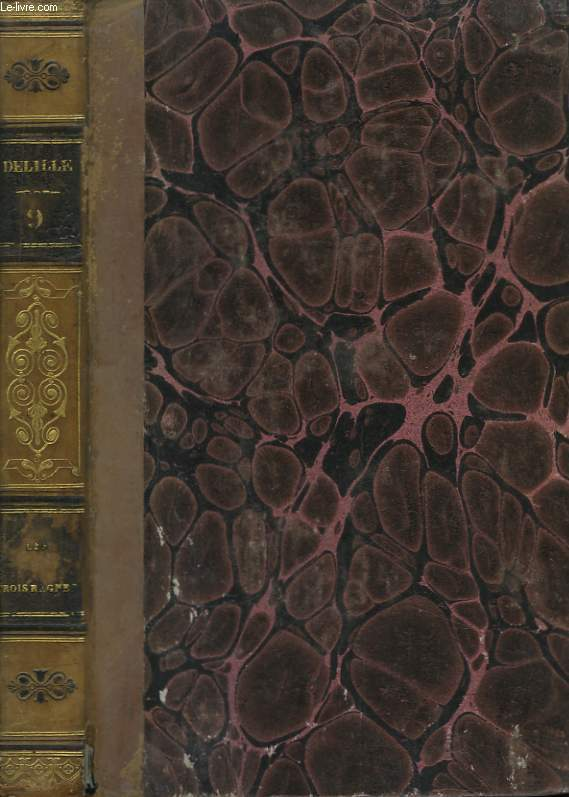 Oeuvres de Delille. TOME IX : Les Trois Règnes.