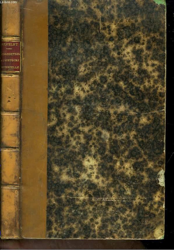 Introduction à l'Histoire Universelle, suivie du discours d'ouverture prononcé en 1834 à la Faculté des lettres.