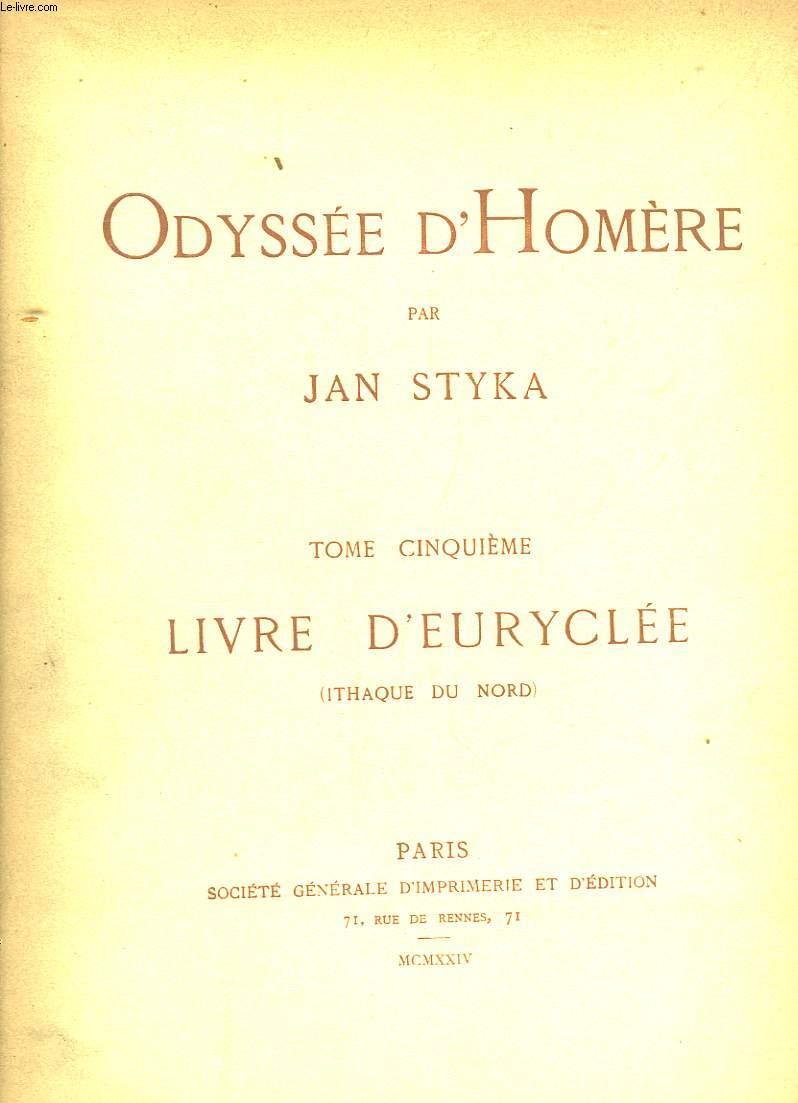 Odyssée d'Homère. TOME V : Livre d'Euréclée (Ithaque du Nord)