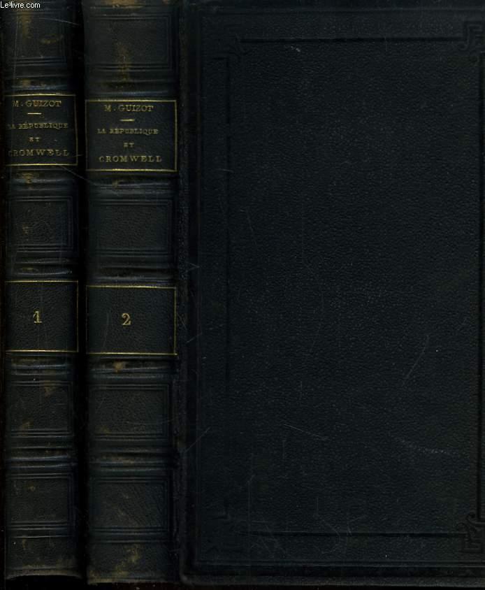 Histoire de la République d'Angleterre et de Cromwell (1649 - 1658). En 2 TOMES