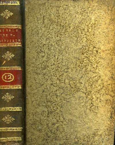 Oeuvres de P. Corneille. TOME 12 : L'Imitation de Jésus-Christ.