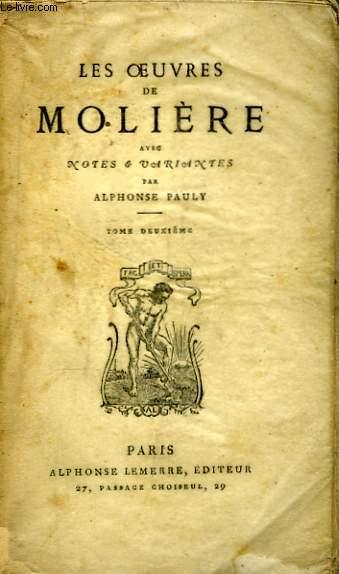 Les Oeuvres de Molière. TOME II : Dom Garcie de Navarre, L'Escole des Maris, Les Facheux, L'Escole des Femmes.