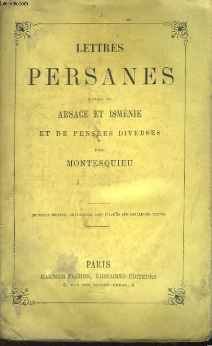 Lettres Persanes, suivies de Arsace et Isménie et de pensées diverses.