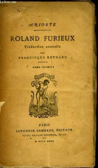 Roland Furieux. TOME 1er
