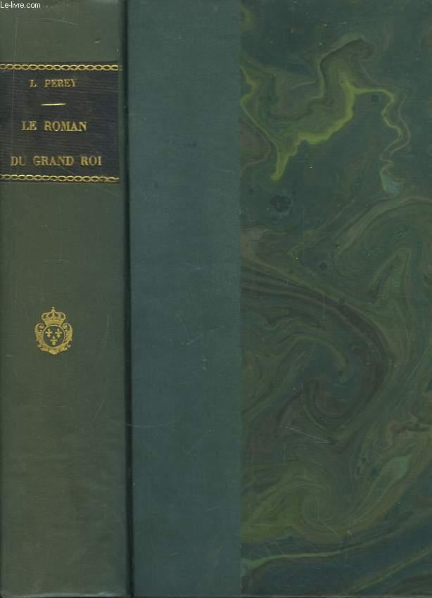 Le Roman du Grand Roi. Louis XIV et Marie Mancini