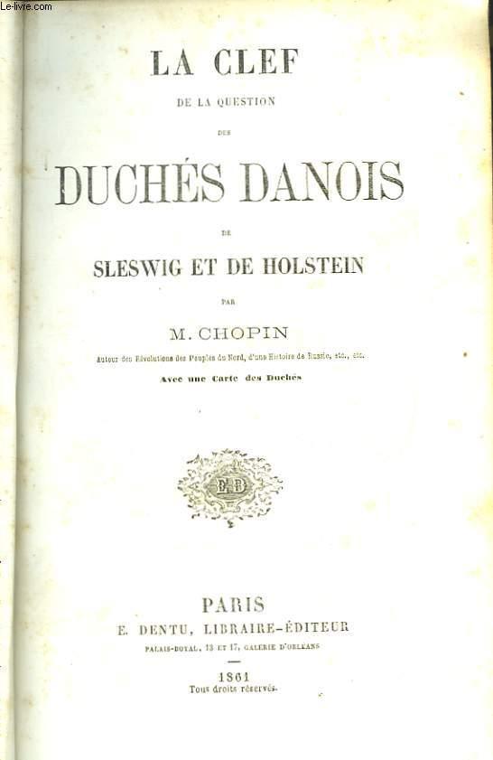 La Clef de la question des Duchés Danois de Sleswig et de Holstein