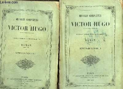 Oeuvres Complètes de Victor Hugo. Roman, TOMES III et IV : Notre-Dame de Paris. En 2 volumes