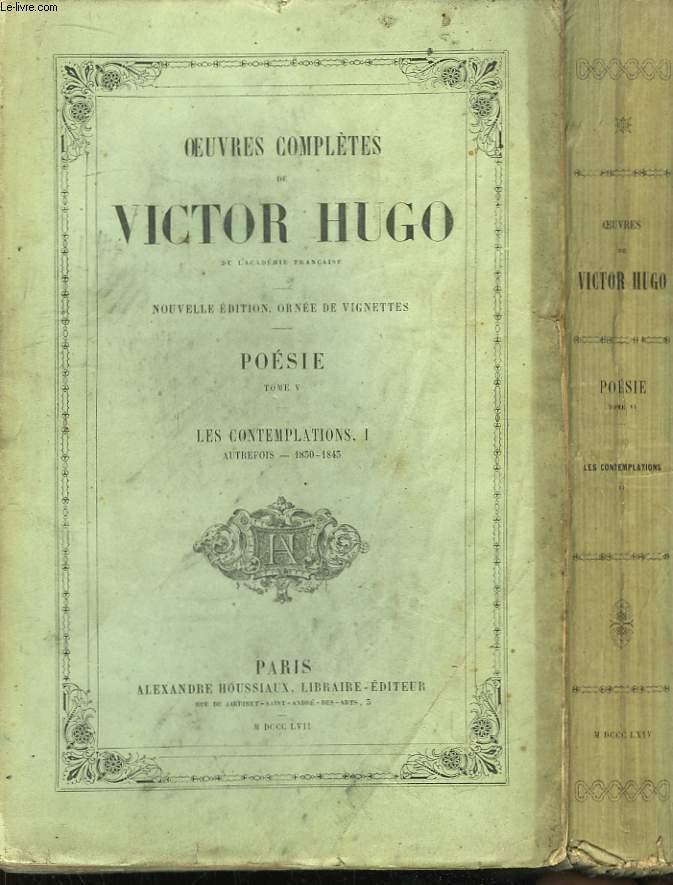 Oeuvres Complètes de Victor Hugo. Poésie, TOMES V et VI : Les Contemplations, Tomes 1 et 2.