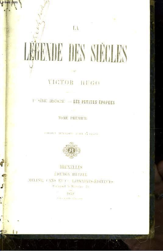 La Légende des Siècles. 1è série histoire : Les petites épopées. TOME 1er. Edition interdite pour la France.